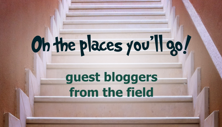 """Oh the Places You'll Go!"" — Guest Blog Post by Melody S. Irvine"